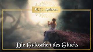 Die Galoschen des Glücks   Die schönsten Märchen von Hans Christian Andersen für Kinder &Erwachsene
