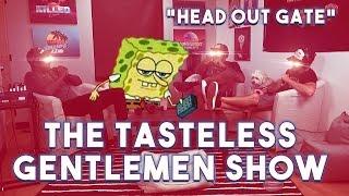 Episode 119 of The Tasteless Gentlemen Show