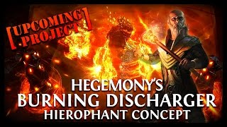 Path of Exile Ascendancy: Upcoming Hierophant Project! Hege's Discharger!