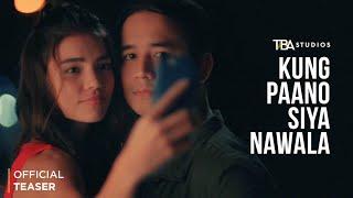 Kung Paano Siya Nawala - Trailer | JM De Guzman | Rhian Ramos  | Joel Ruiz | TBA Studios
