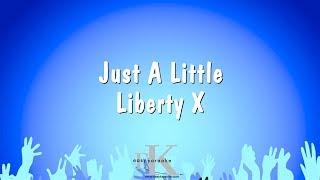 Just A Little - Liberty X (Karaoke Version)