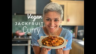 JACKFRUIT CURRY   Vegan curry   Healthy curry   Healthy Indian Vegetarian food   Food with Chetna