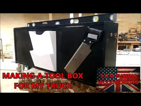 MAKING A TOOL BOX FOR MY TRUCK