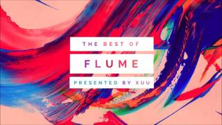The Best of Flume - 2016 MIX