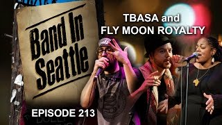 TBASA and Fly Moon Royalty - Episode 213 - Band In Seattle