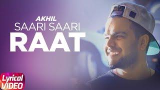 Saari Saari Raat | Lyrical Video | Akhil | Punjabi Love Song | Speed Records
