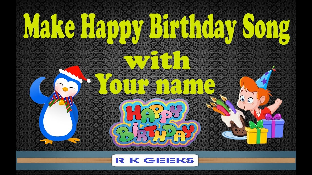 Make Happy Birth Day Song Song With Name Birthday Wish