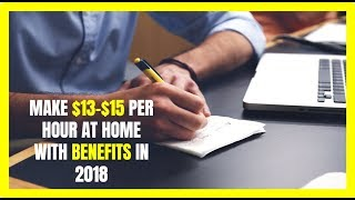 Make $13-$15 per Hour at Home with Benefits in 2018
