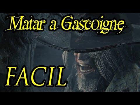 BLOODBORNE - Matar al Padre Gascoine con Facilidad - Guia Tutorial