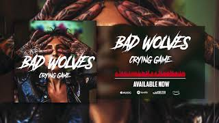 Bad Wolves Crying Game Audio.mp3