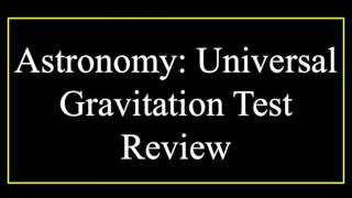 Astronomy Universal Gravitation Test Review