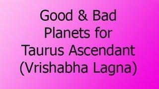 Good and Bad planets for Taurus Ascendant (Vrishabha Lagna)