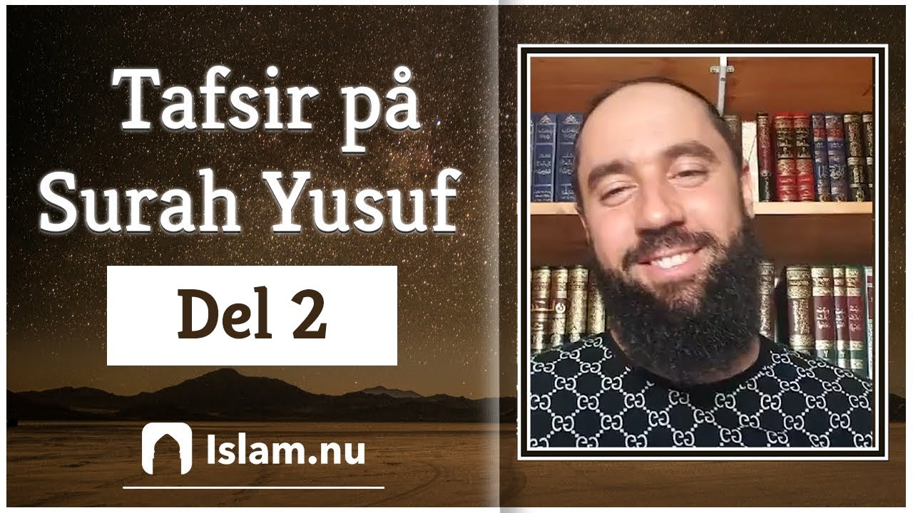 Tafsir på Surah Yusuf | del 2