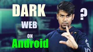 DARK WEB ON ANDROID ?   SAFE OR NOT ?