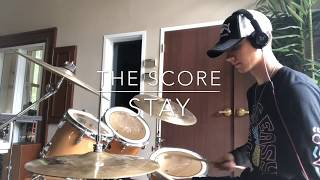 Stay - The Score (Drum Cover)
