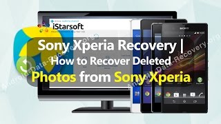 Sony Xperia Recovery | How to Recover Deleted Photos from Sony Xperia