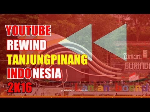 YOUTUBE REWIND TANJUNGPINANG 2016 INDONESIA I MASIH BELAJAR