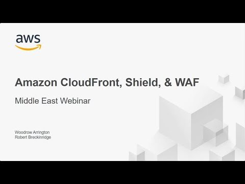 AWS Webinar: Accelerate & Protect Your Content with Amazon CloudFront UAE Edge Locations