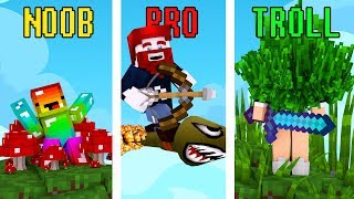 NOOB vs. PRO vs. TROLL in Minecraft 😂
