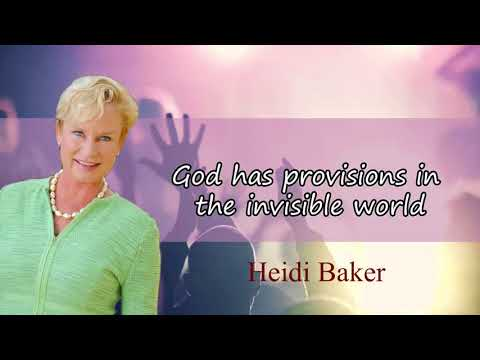 Heidi Baker - God has provisions in the invisible world