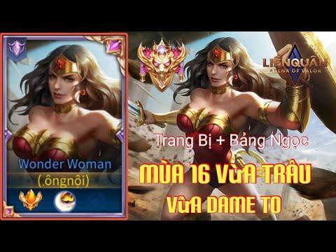 Đấu Sĩ Wonder Woman Mùa 16 Trang Bị Bảng Ngọc Và Phù Hiệu Để Leo Rank Hiệu Quả