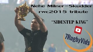 Nehe Milner Skudder RWC2015 TRIBUTE  - SIDESTEP KING