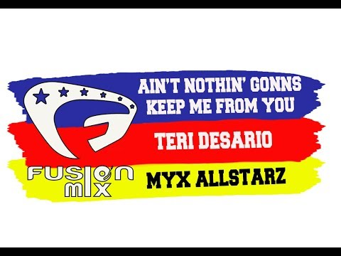 AIN'T NOTHIN' GONNA KEEP ME FROM YOU I FUSION MIX I MYX ALLSTARZ