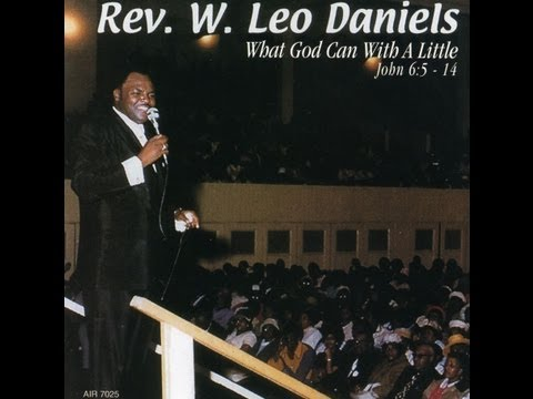 Rev. Leo W. Daniels- What God Can Do with a little