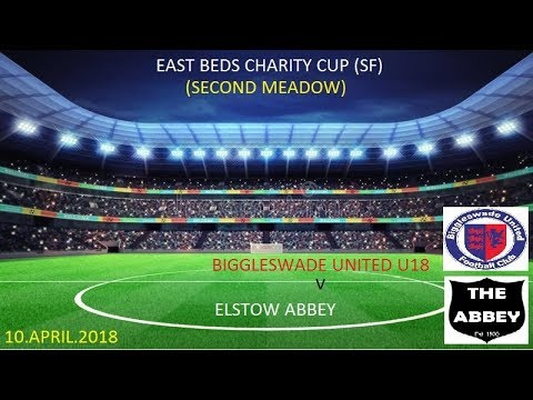 BIGGLESWADE UNITED U18 V ELSTOW ABBEY EAST BEDS CHARITY CUP SF 10.APRIL.2018