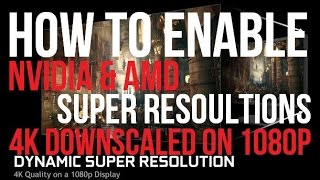 how to enable dsr vsr   super resolution   downscaling 4k on a 1080p monitor