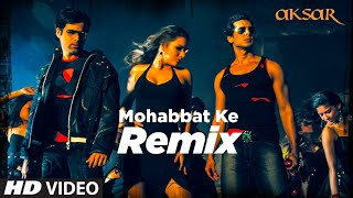Gambar cover Mohabbat Ke- Remix [Full Song] Aksar