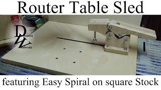 Router Table Sled - Featuring A Simple Spiral From Square Stock