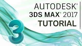 3ds max 2017 tutorial for beginners general overview