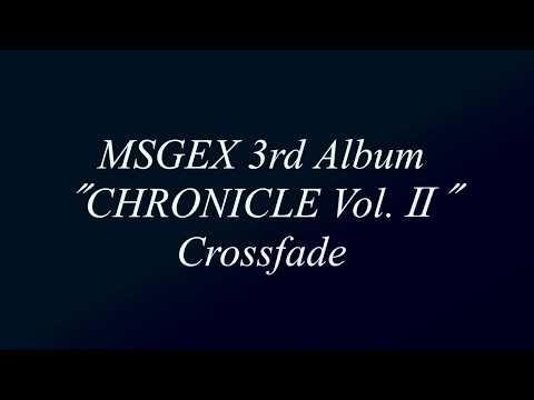 【M3-2018春】CHRONICLE Vol.Ⅱ / MSGEX【クロスフェード】