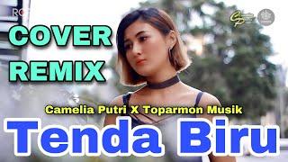 Tenda Biru Remix - Camelia Putri ft Toparmon Music - Cover music