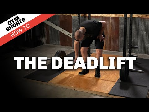 Gym Shorts (How To): The Deadlift