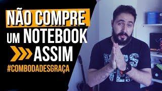 Aprenda COMPRAR um BOM NOTEBOOK em 8 MINUTOS #ComboDaDesgraça