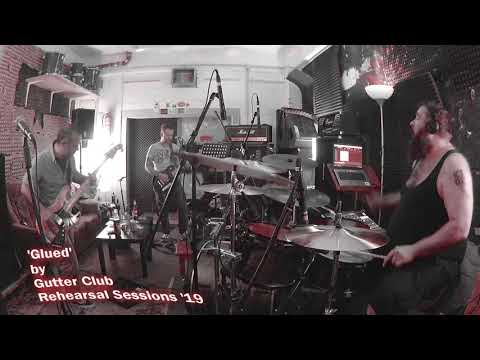 Gutter Club - Glued (Rehersalsession 2019)