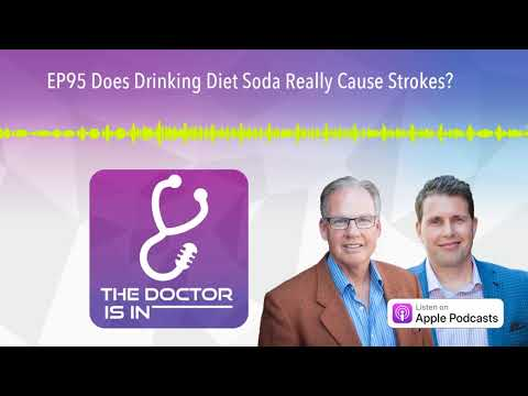 EP95 Does Drinking Diet Soda Really Cause Strokes?