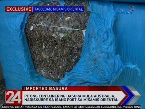 24 Oras: 7 container ng basura mula Australia, nadiskubre sa isang port sa Misamis Oriental