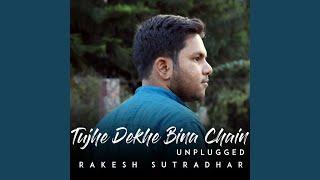 Tujhe Dekhe Bina Chain (Unplugged)