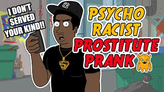 Psycho Racist Prostitute Prank - Ownage Pranks