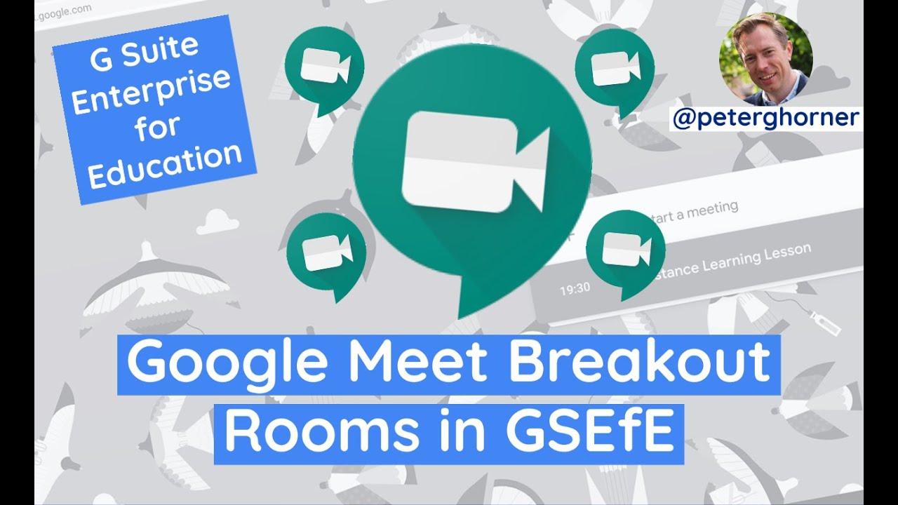 Google Meet Breakout Rooms On G Suite Enterprise For Education Youtube