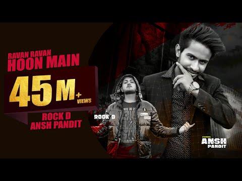 ravan-ravan-hoon-main-||-ansh-pandit-&-rock-d-||-bulate-log-pyar-se-dashanan-mujhe-||official-video