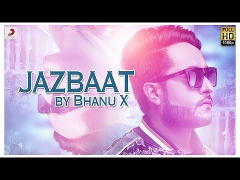 Bhanu X - Jazbaat   Latest Song 2019