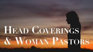 Head Coverings and Woman Pastors
