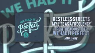 Restless Streets - My Life As A Frequency (Acoustic)
