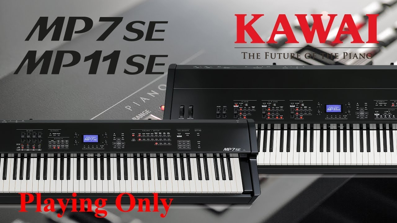 KAWAI MP11SE / MP7SE - Playing only
