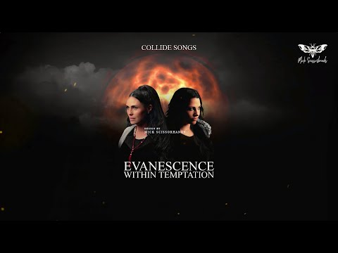 Evanescence Ft. Within Temptation: Songs Collide (Part. 1)