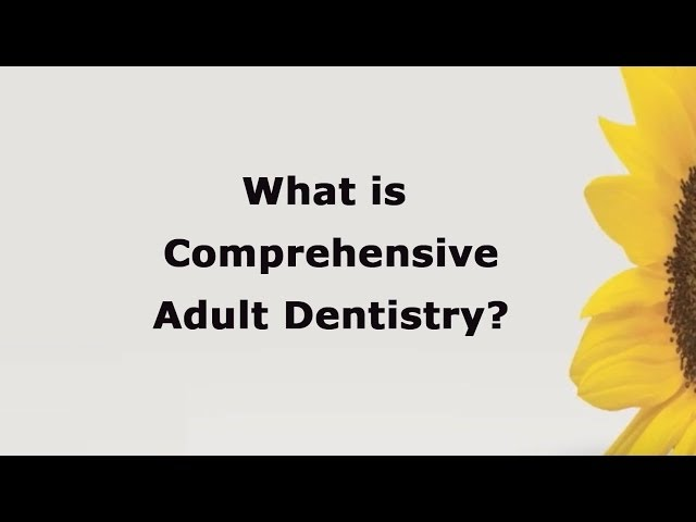 What is comprehensive adult dentistry?